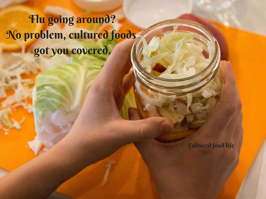 Flu going around-No problem, cultured foods got you covered. copy