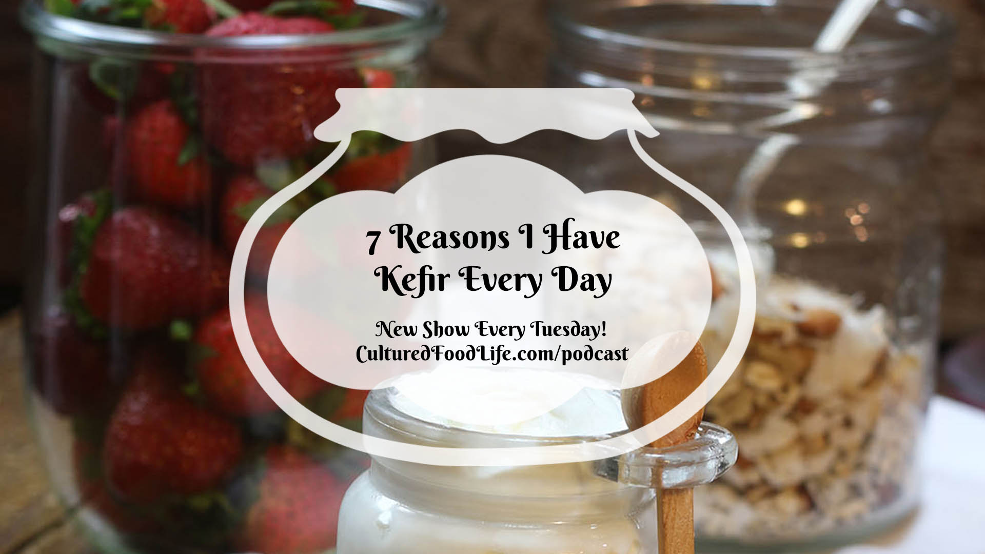 7 Reasons I Have Kefir Every Day