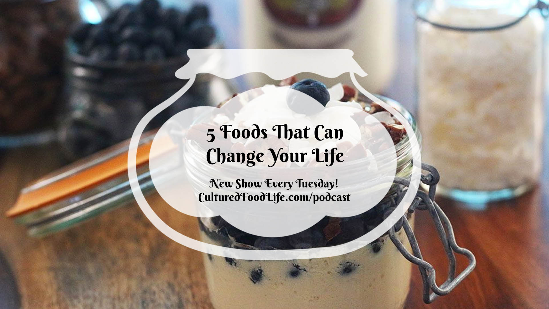 5 Foods That Can Change Your Life