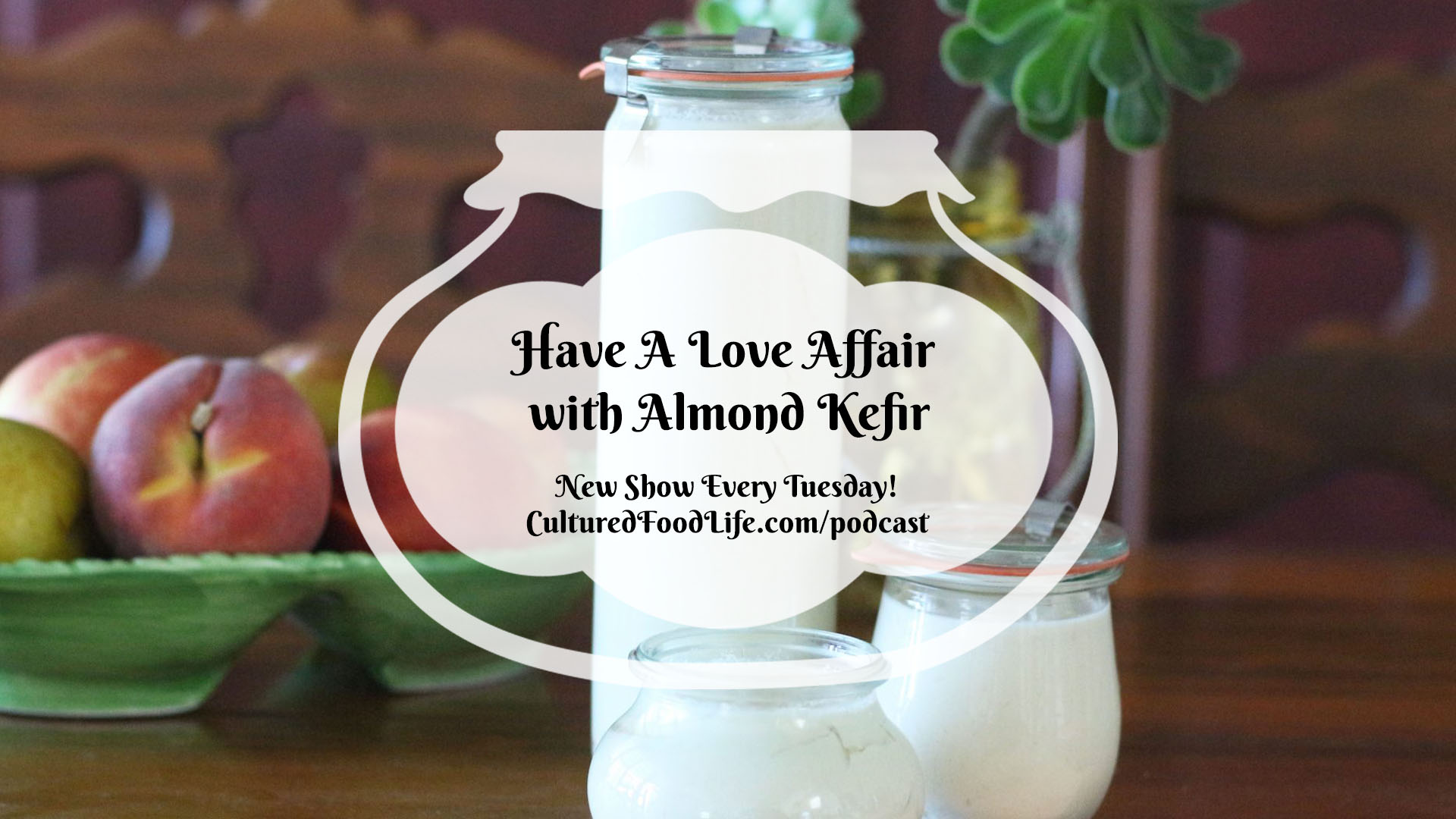 Have A Love Affair with Almond Kefir