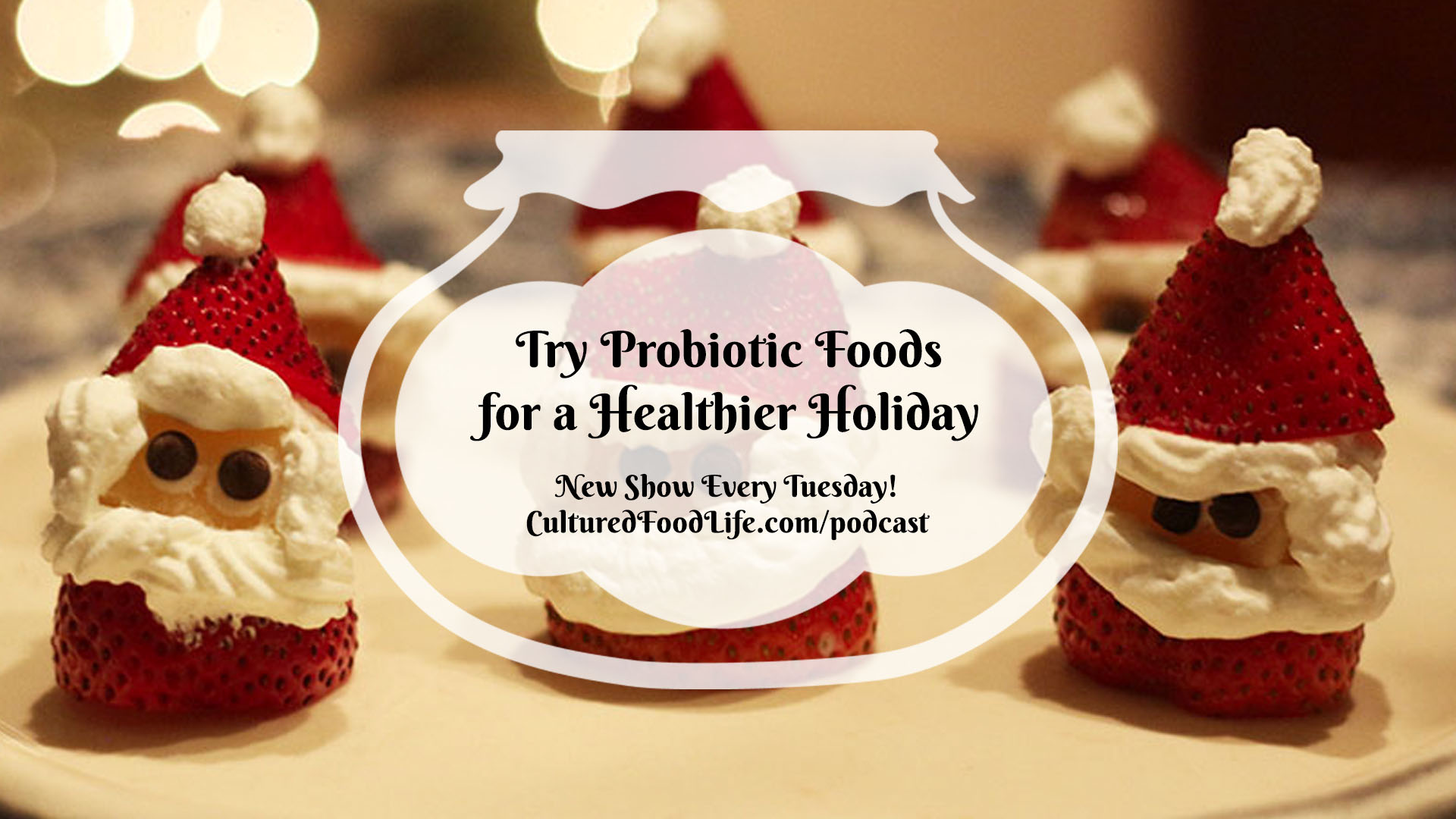 Try Probiotic Foods for a Healthier Holiday full