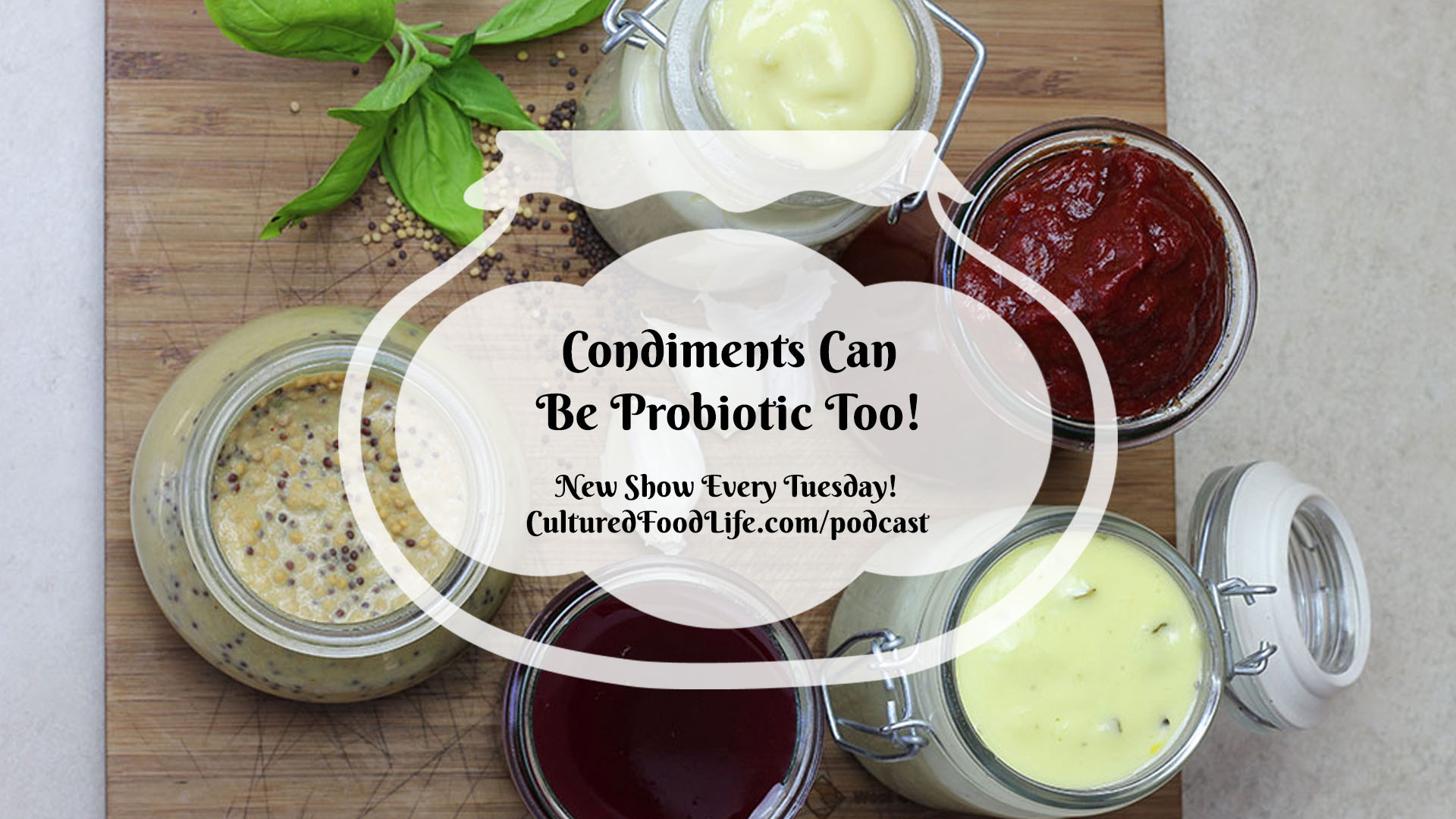 Condiments Can Be Probiotic Too Full
