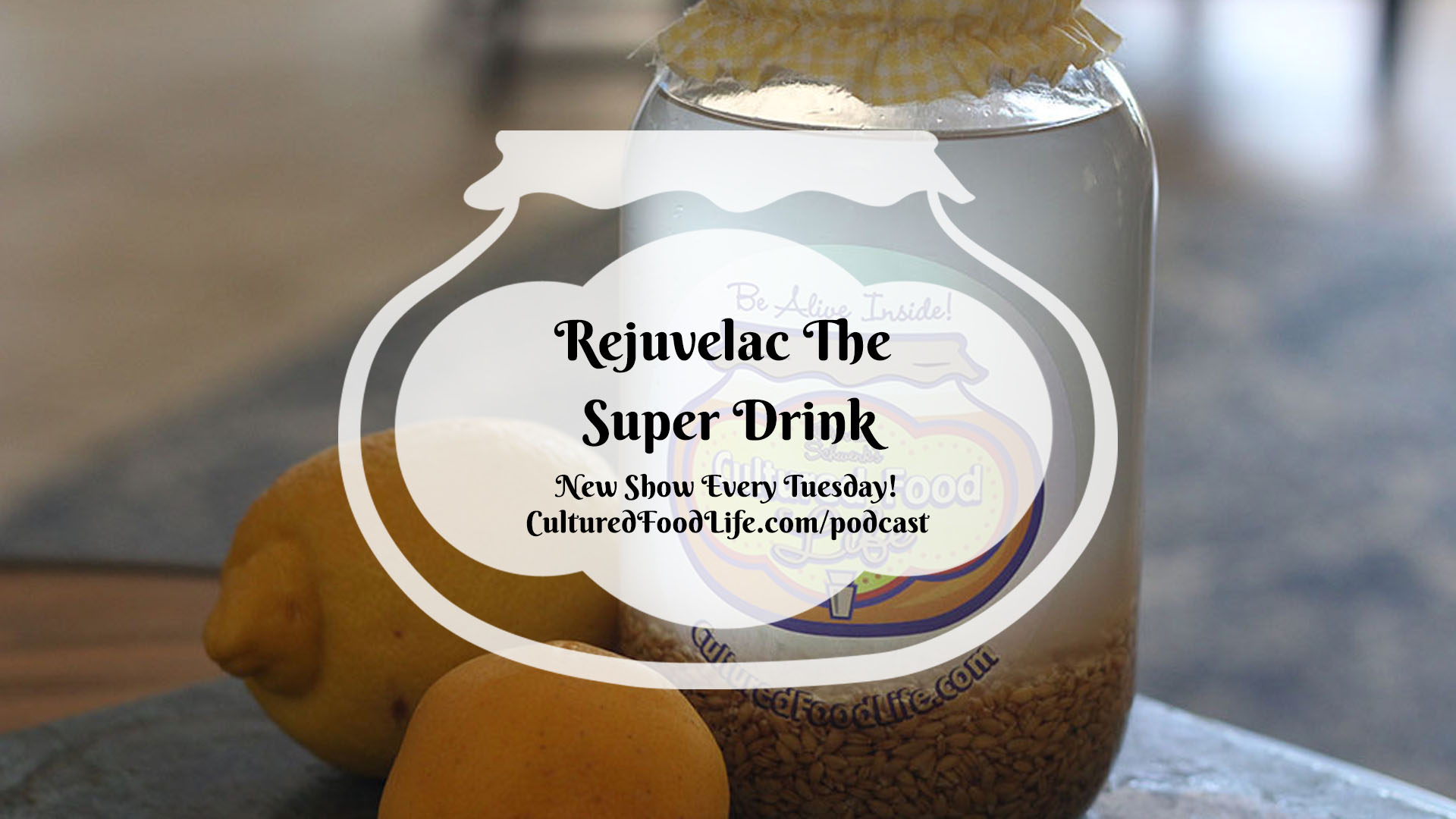 Rejuvelac The Super Drink Full