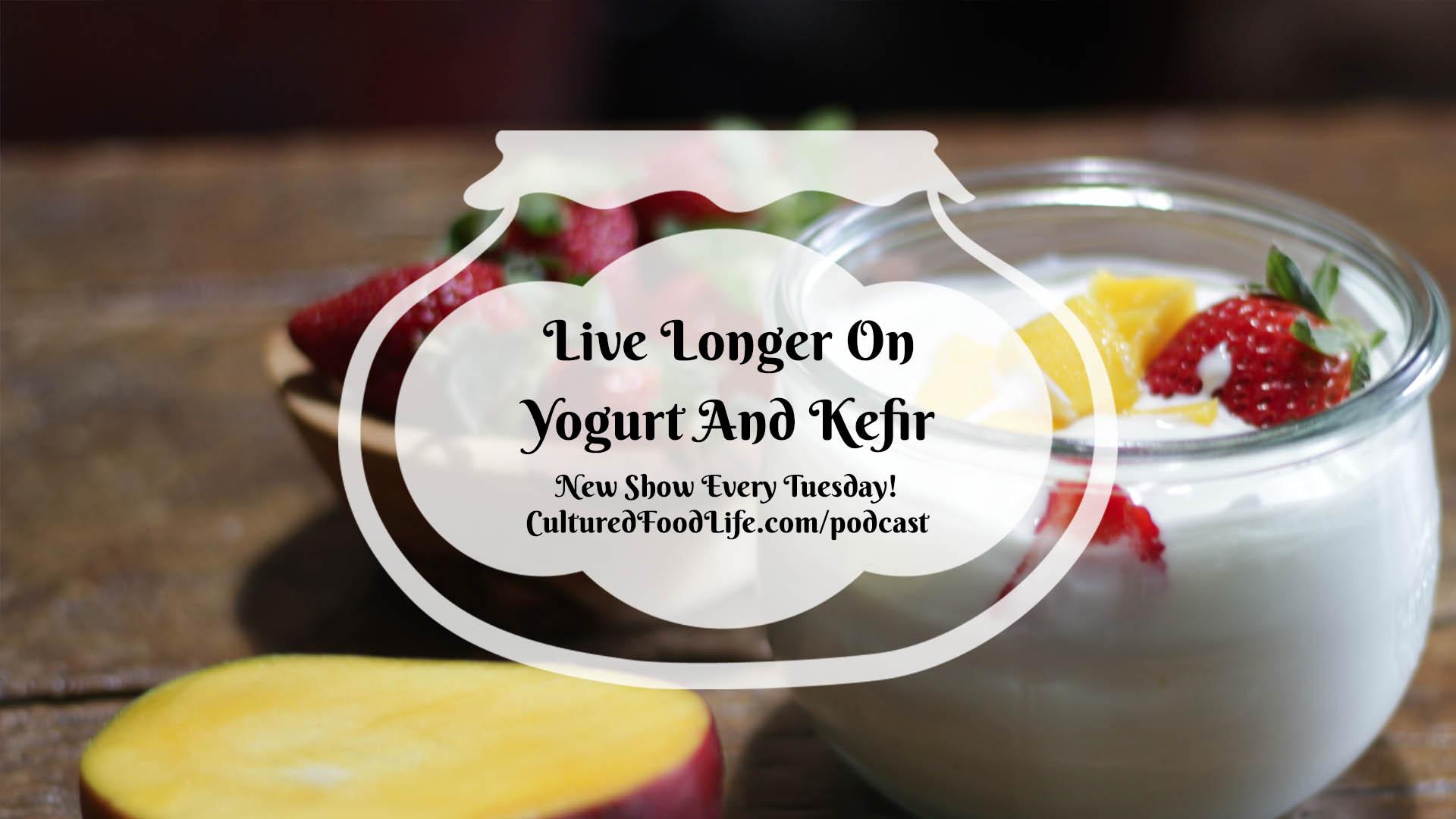 Live Longer On Yogurt And Kefir Full