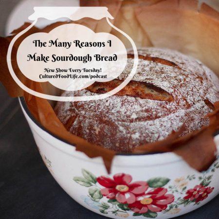 The Many Reasons I Make Sourdough Bread Square