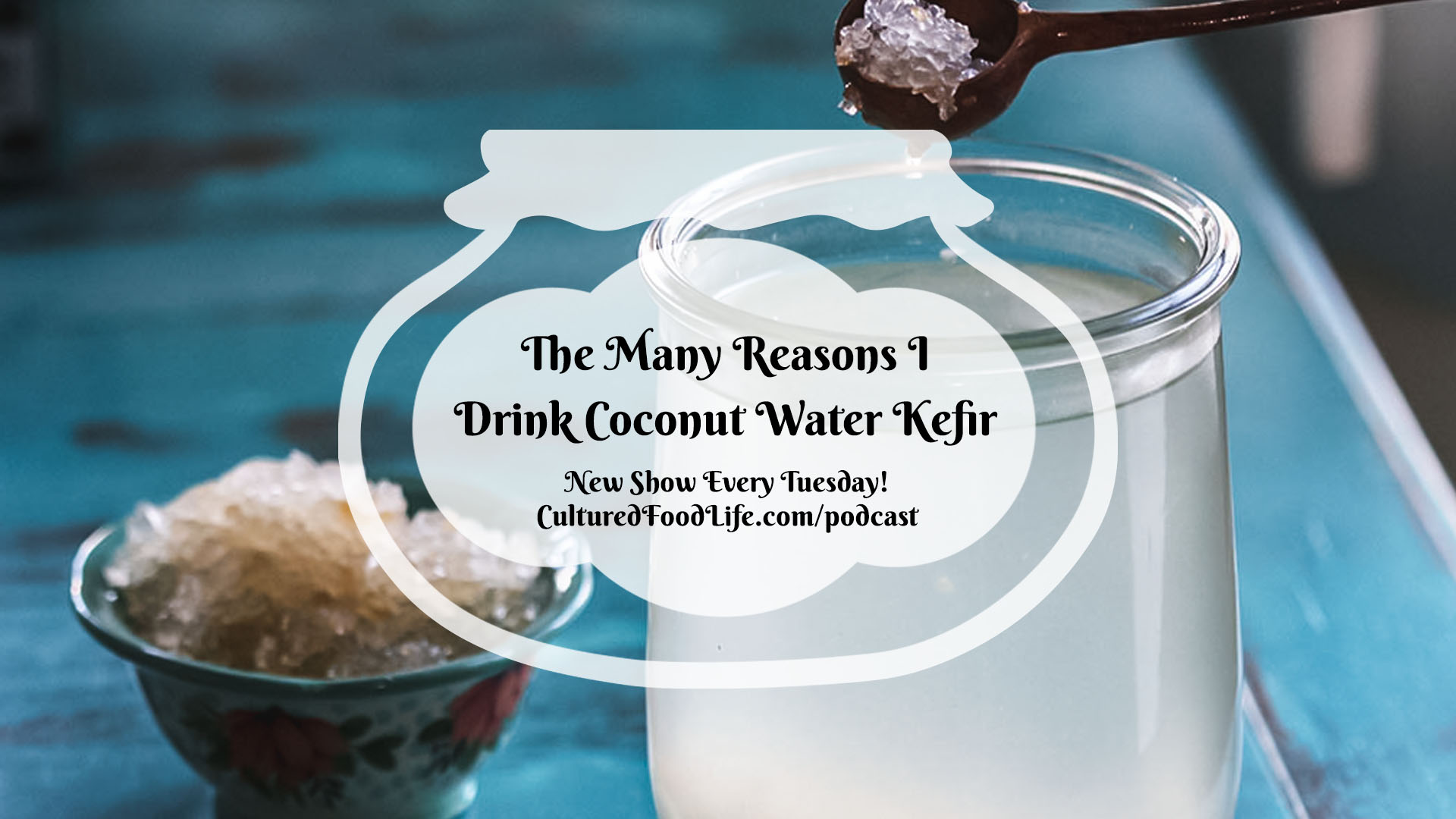 The Many Reasons I Drink Coconut Water Kefir