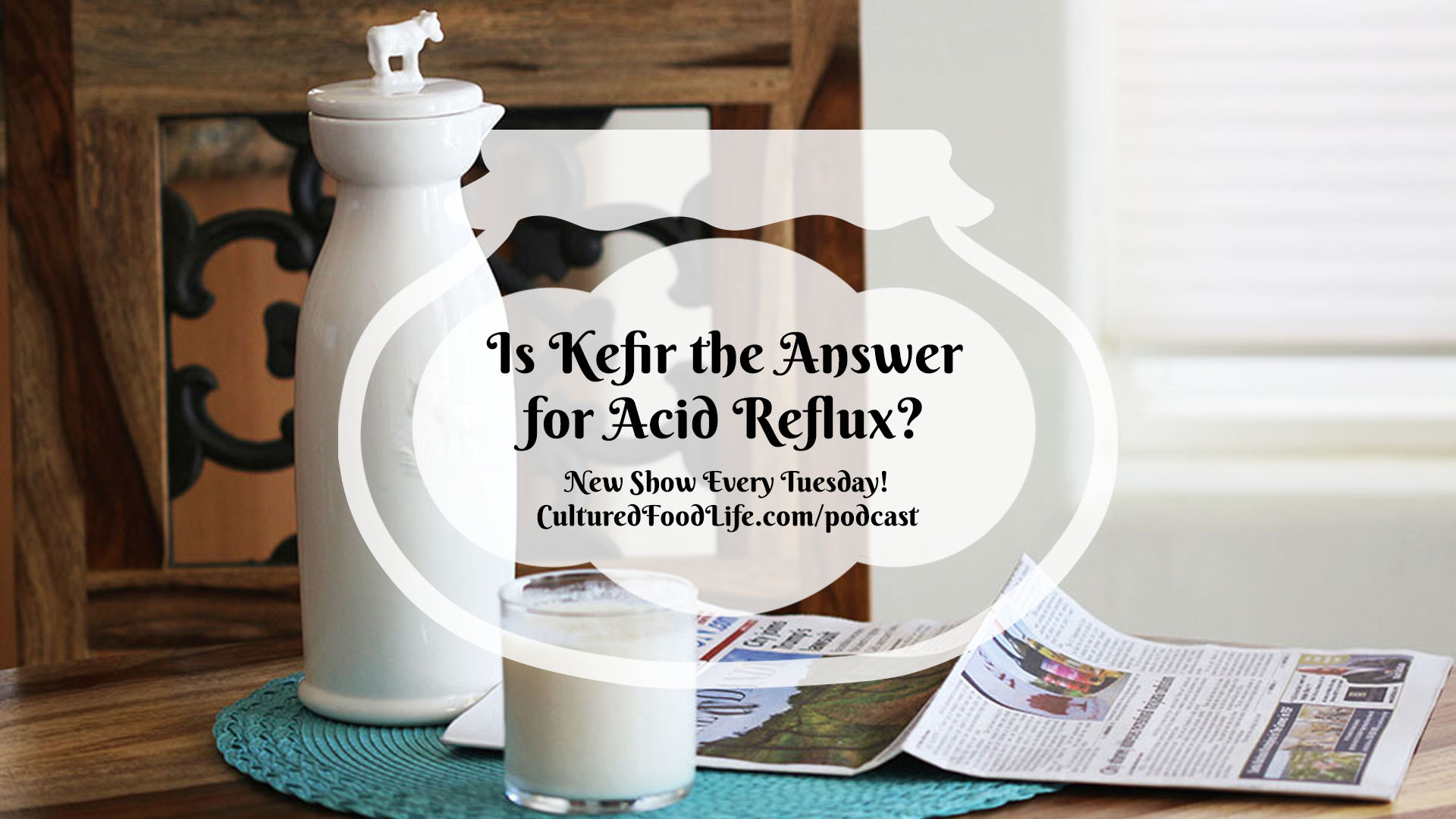 Is Kefir the Answer for Acid Reflux