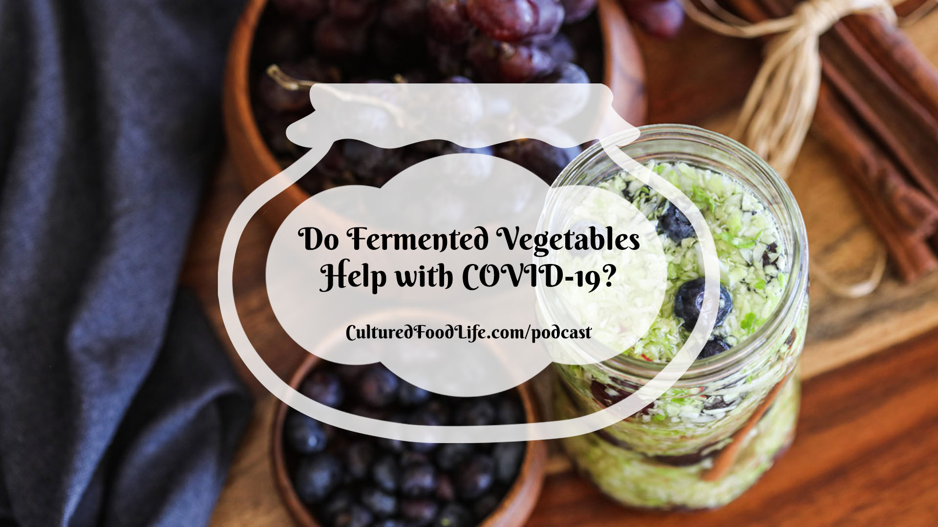 Do Fermented Vegetables Help with COVID-19 Full